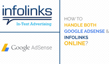 How To Handle Both Google Adsense And Infolinks Online