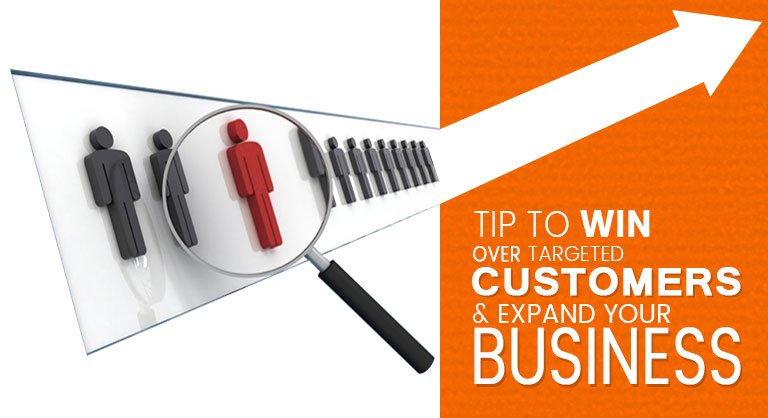 4 Tips to Win over Targeted Customers and Expand Your Business