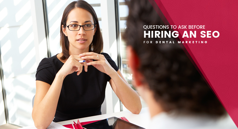 Questions you should ask before hiring a Dental SEO Service