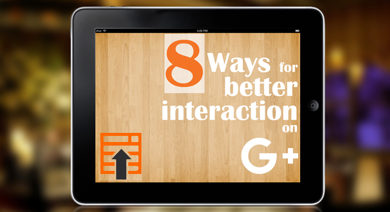 Way For Better Interaction on Google+
