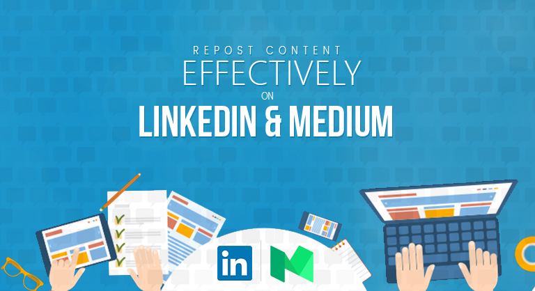 how to repost content effectively on linkedIn and medium