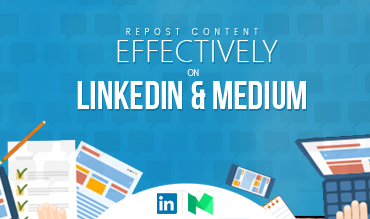 tips to repost content effectively on linkedIn and medium