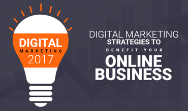 Digital Marketing Strategies to Benefit Your Online Business