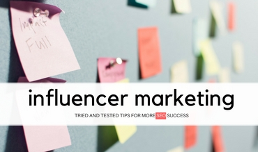 Tested Tips on Influencer Marketing for More SEO Success