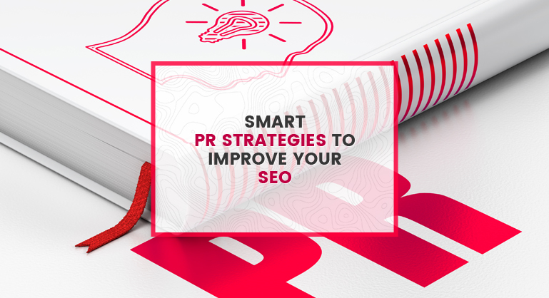 Smart PR Strategies to Improve your Brand Visibility