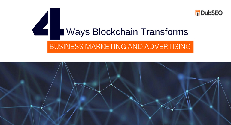 Blockchain Transforms Business Marketing and Advertising