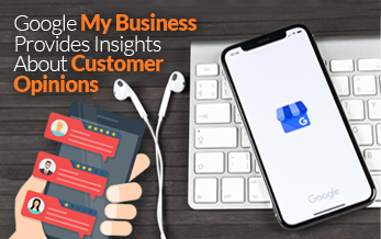Google My Business Provides Insights about Local Customer Opinions