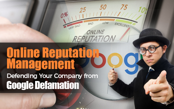 Online Reputation Management from Google Defamation
