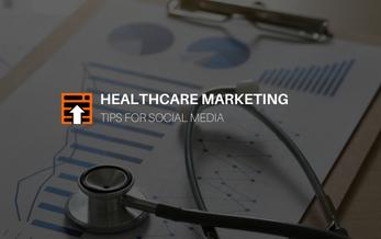 6 Effective Healthcare Marketing Tips for Social Media