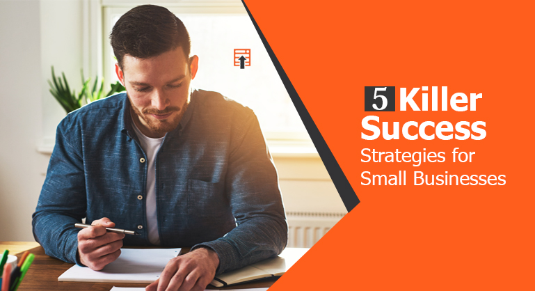 Killer Success Strategies for Small Businesses