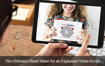 The Ultimate Cheat Sheet for an Explainer Video Script