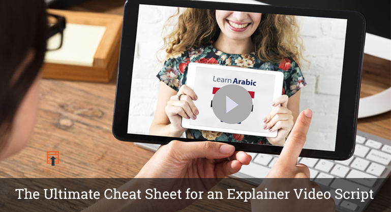Ultimate Cheat Sheet for an Explainer Video Script