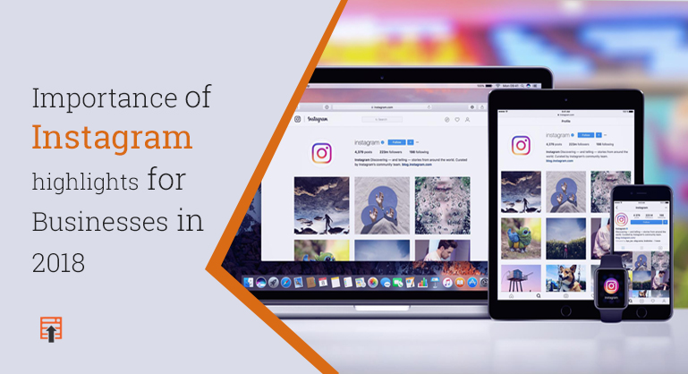 Importance of Instagram highlights for Businesses in 2018