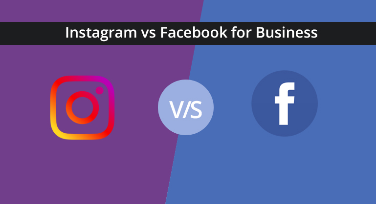 Instagram vs Facebook: Which is Best for Business