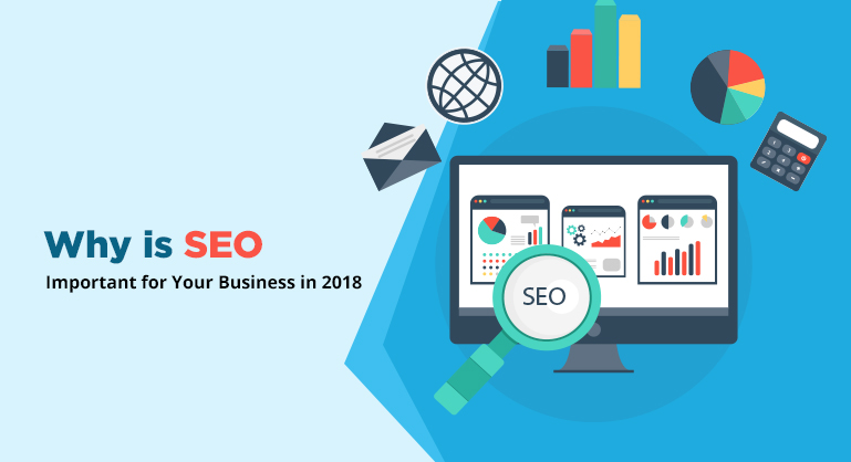 Why is SEO Important for Your Business in 2018