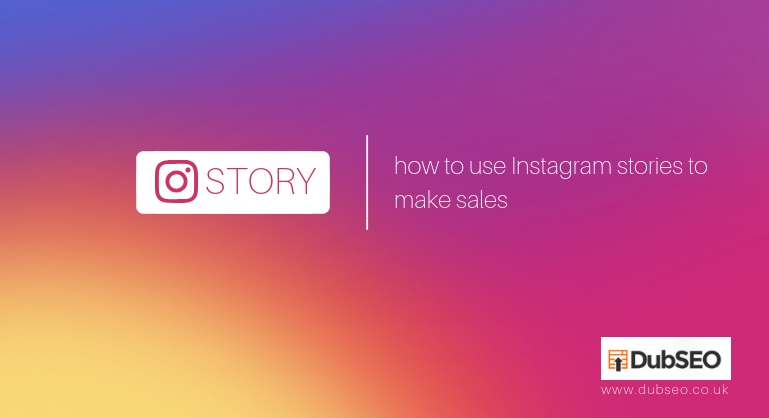 How to Use Instagram Stories to Make Sales