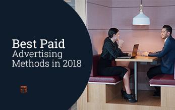 Best Paid Advertising Methods in 2018