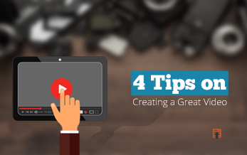 4 Quick Tips on Creating a Great Video