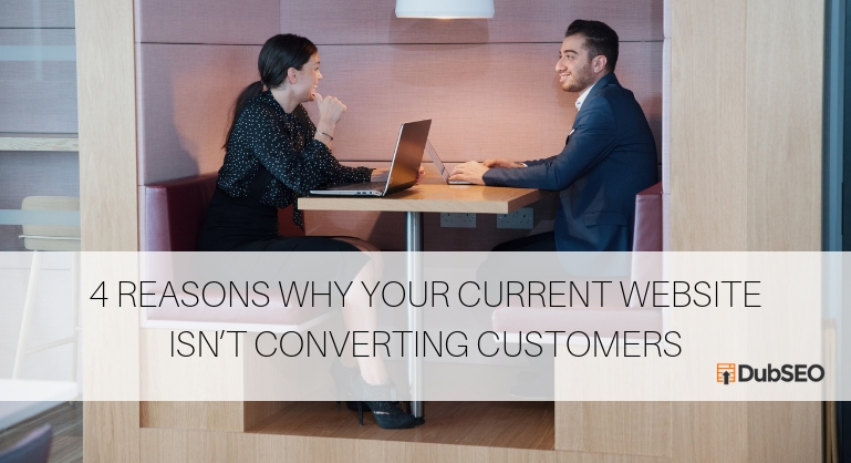 Reasons Why Your Current Website Isn't Converting Customers