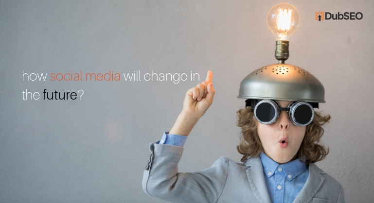 Predictions that will Change the Future of Social Media