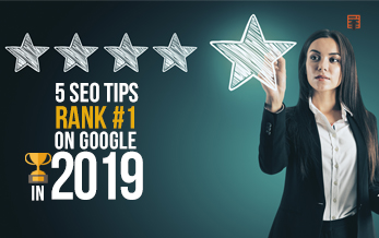 5 Powerful SEO Tips to Rank #1 on Google in 2019