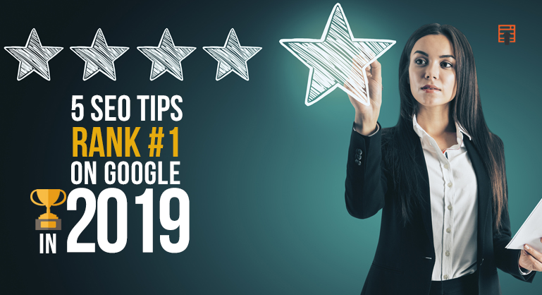5 Powerful SEO Tips to Rank #1 on Google in 2019 - DubSEO
