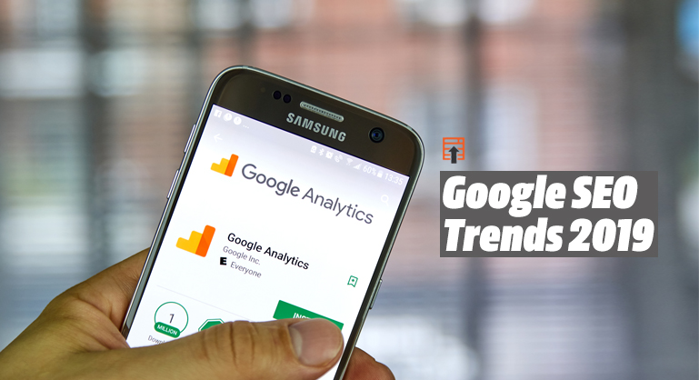 Google Latest SEO Trends for 2019 - DubSEO