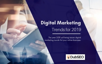 5 Digital Marketing Trends for Your Business in 2019