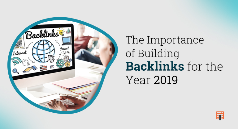 The Importance of Building Backlinks for the Year 2019 - DubSEO