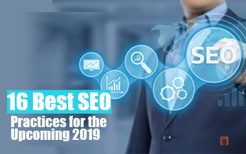 16 Best SEO Practices for the Upcoming 2019 to Boost Your Business