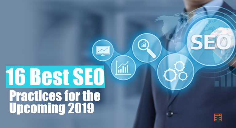 Best SEO Practices for the Upcoming 2019 to Boost Your Business