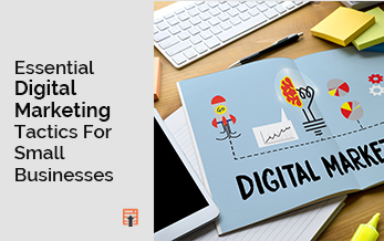 Essential Digital Marketing Tactics for Small Businesses