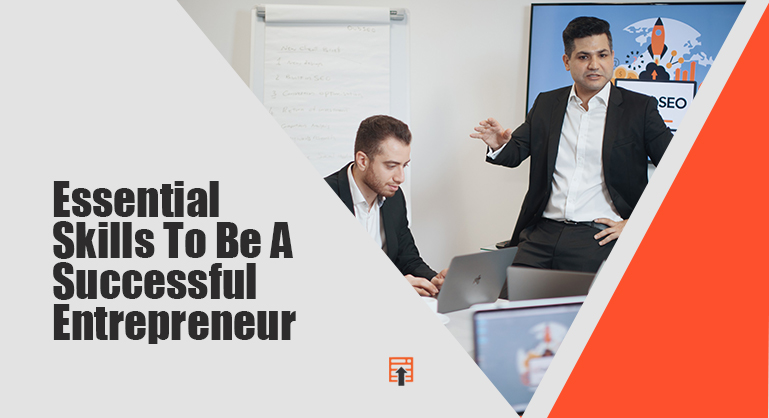 Essential Skills Required to be a Successful Entrepreneur