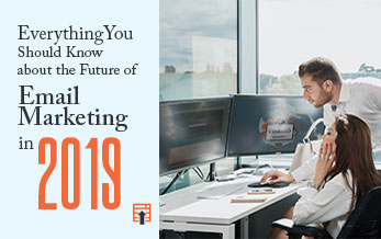 Future of Email Marketing in 2019