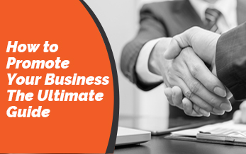 The Ultimate Guide: How to Promote Your Business