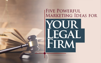 Five Powerful Marketing Ideas for your Legal Firm