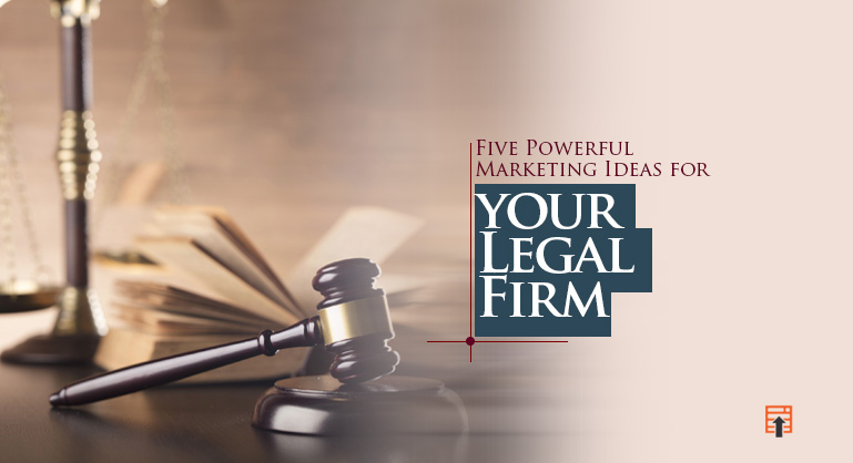 Powerful Marketing Ideas for your Legal Firm