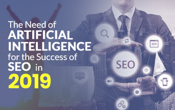 The Need of Artificial Intelligence for the Success of SEO
