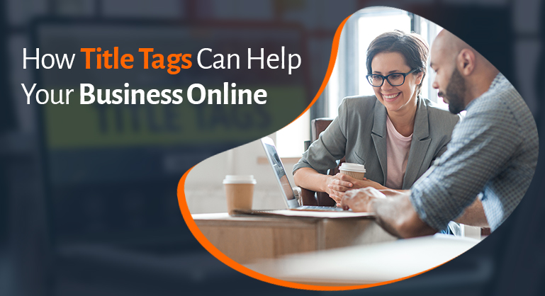 Title Tags Can Help Your Business Online