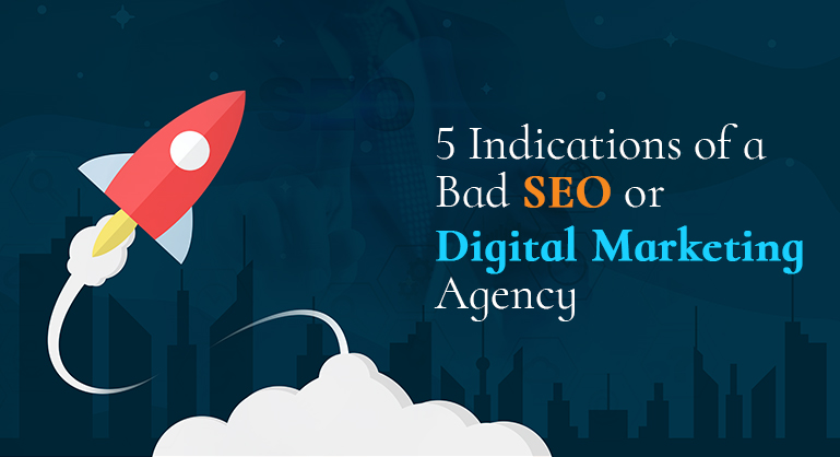 Signs of a Bad SEO or Digital Marketing Agency