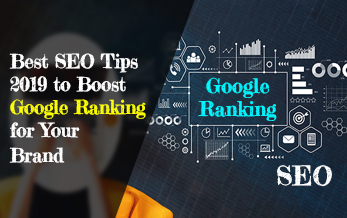 The Best 2019 SEO Tips to Boost Google Ranking for Your Brand