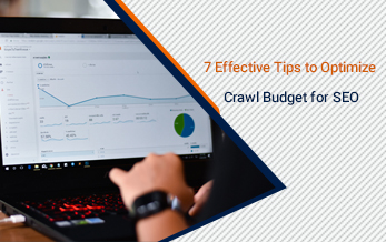 7 Most Important Tips to Optimise Crawl Budget for SEO