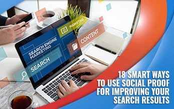 18 Easy to Use Social Proof for Improving Your Search Results