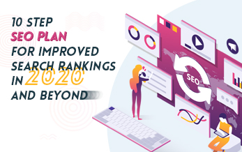 10 Step SEO Plan for Improved Search Rankings in 2020 and Beyond