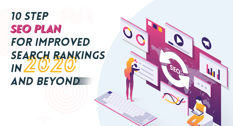 10 Step SEO Plan for Improved Search Rankings in 2020