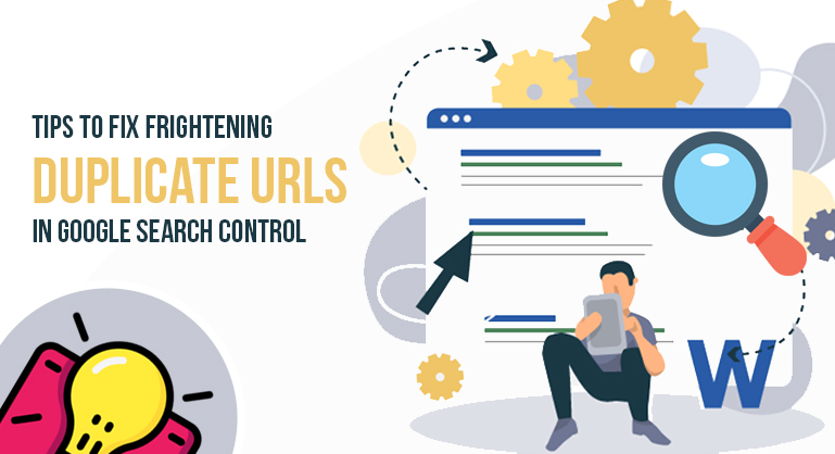 Smart Tips Fixing Your Duplicate URLs in Google Search Control