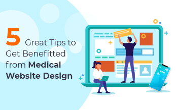 5 Great Tips to Get Benefitted from Medical Web Design