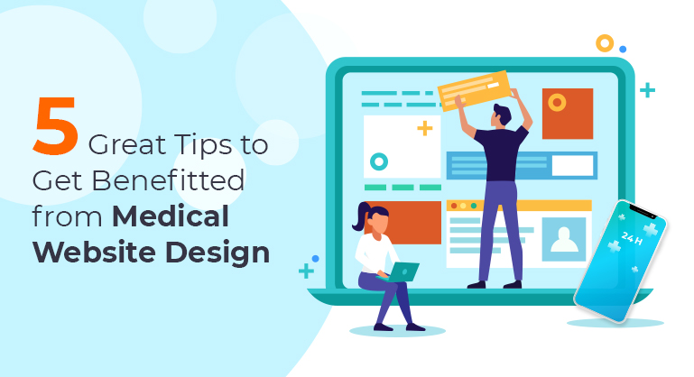 5 Great Tips to Get Benefitted from Medical Website Design