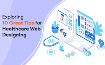 10 Great Tips for Attractive Healthcare Web Design