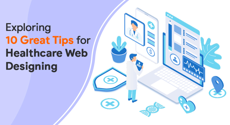 10 Great Tips for Attractive Healthcare Web Designing